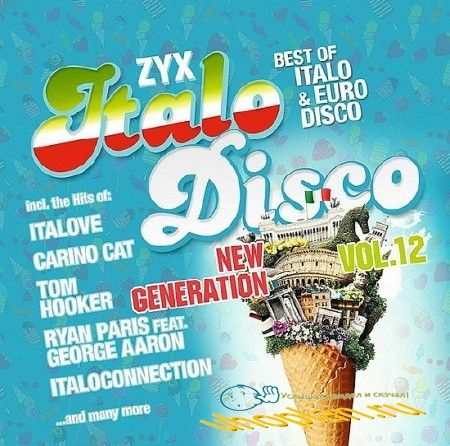 ZYX ITALO DISCO NEW GENERATION VOL. 12 (2018)