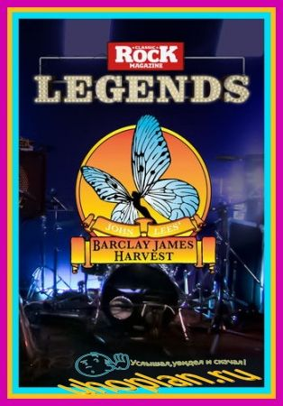 John Lees' Barclay James Harvest -  Classic Rock Legends  (2011) DVDRip