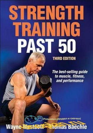 Thomas Baechle, Wayne Westcott - Strength Training Past 50
