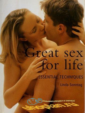 Linda Sonntag - Great Sex for Life: Essential Techniques