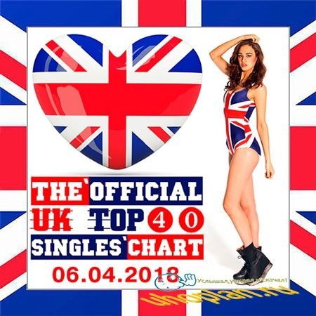 The Official UK Top 40 Singles Chart 06.04.2018 (2018)