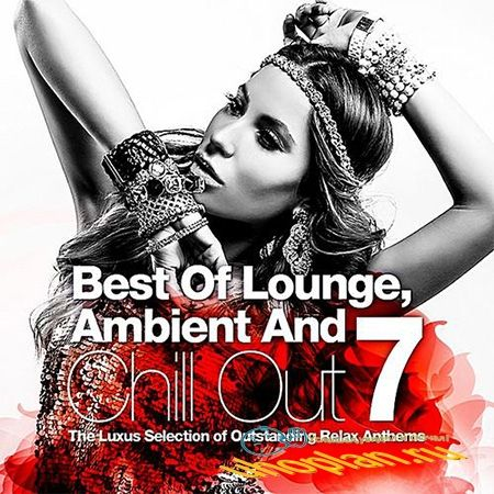 Best Of Lounge, Ambient & Chill Out Vol.7 (2018)