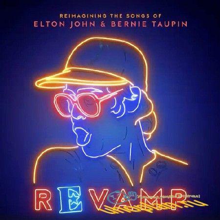 REVAMP THE SONGS OF ELTON JOHN & BERNIE TAUPIN (2018)