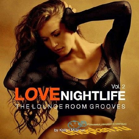 LOVE NIGHTLIFE VOL. 2 - THE LOUNGE ROOM GROOVES (2018)