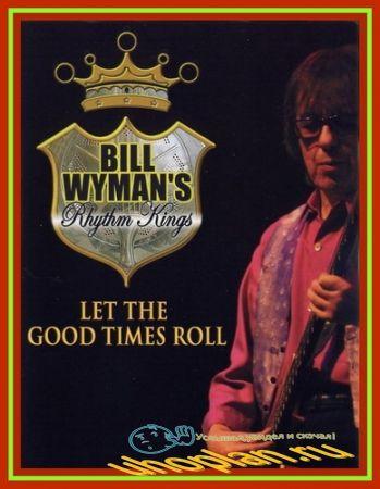 Bill Wyman's Rhythm Kings - Let the Good Times Roll (2004) DVDRip