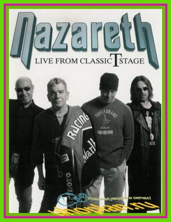 Nazareth - Live from Classic T Stage (2006) DVDRip