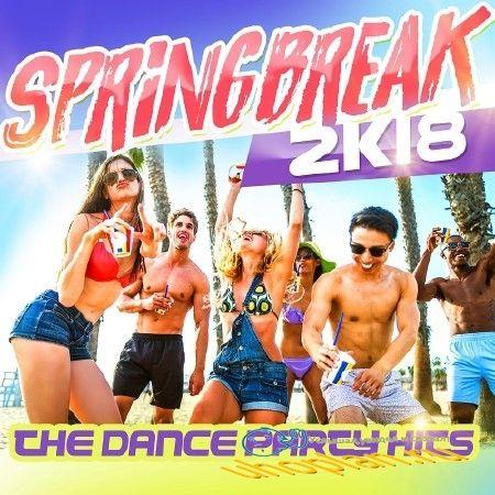 SPRINGBREAK 2K18 (THE DANCE PARTY HITS) (2018)