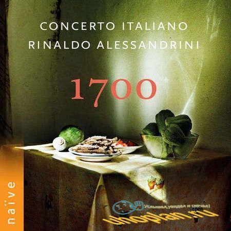 Rinaldo Alessandrini & Concerto Italiano - 1700 (2018) [Hi-Res]