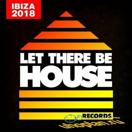 Let There Be House Ibiza 2018 (2018)