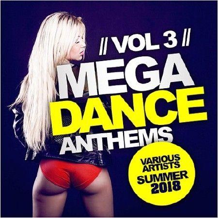 Mega Dance Anthems Vol. 3 (Summer 2018)