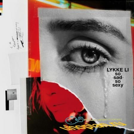 Lykke Li - So Sad So Sexy (2018)
