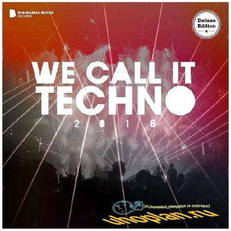 WE CALL IT TECHNO (DELUXE VERSION) (2018)