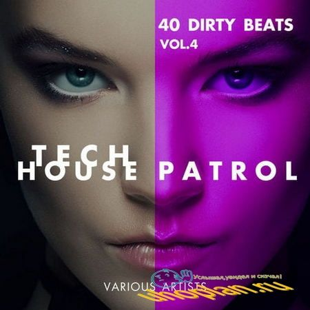 Tech House Patrol (40 Dirty Beats) Vol.4 (2018)