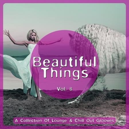 VA - Beautiful Things Vol 8 (A Collection Of Lounge & Chill Out Grooves) (2015)