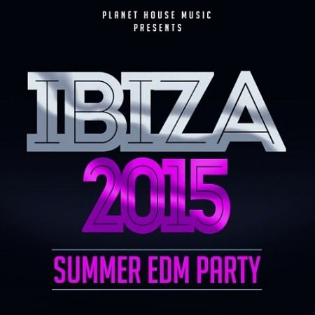 VA - Ibiza 2015 Summer EDM Party (2015)