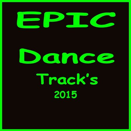 VA - Epic Dance Tracks Vol. 113 (2015)