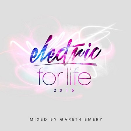 VA - Electric For Life 2015 (Mixed By Gareth Emery)
