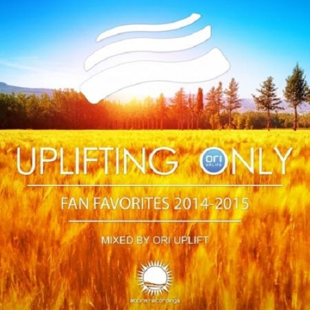 VA - Uplifting Only - Fan Favorites 2014 - 2015 (Mixed by Ori Uplift)