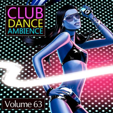Club Dance Ambience Vol.63 (2016)