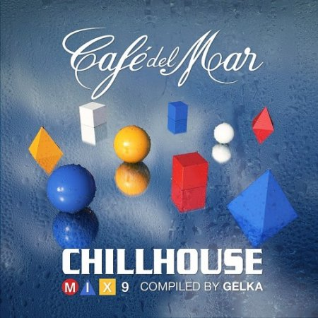 Cafe Del Mar: ChillHouse Mix 9 (2016)