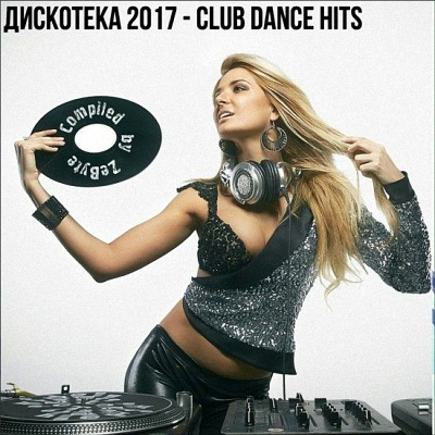 Disco 2017 Club Dance Hits (2017)