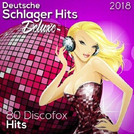 Deutsche Schlager Hits Deluxe (80 Discofox Hits) (2018)