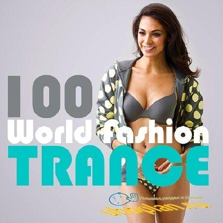 TRANCE 100 WORLD FASHION (2018)