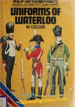 Uniforms of Waterloo in Colour, June 16-18, 1815