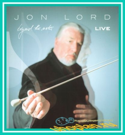 Jon Lord - Beyond the Notes (Live) (2004) DVDRip