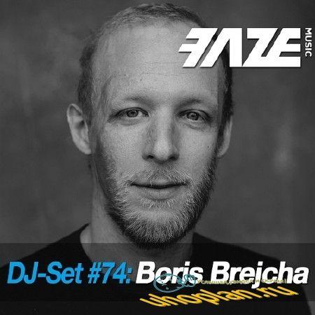 FAZE DJ SET #74 BORIS BREJCHA (2018)