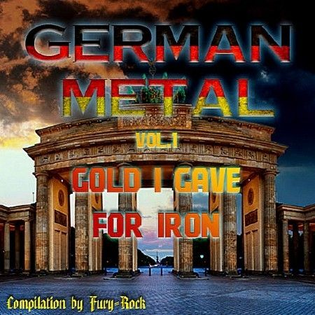German Metal: Gold I Gave For Iron Vol.1 (2018)