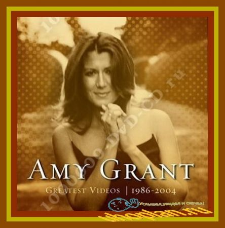 Amy Grant - Greatest Videos 1986-2004 (2004) DVDRip