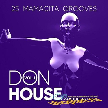 DON HOUSE (25 MAMACITA GROOVES) VOL. 1 (2018)