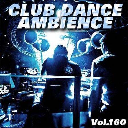 Club Dance Ambience Vol.160 (2018)