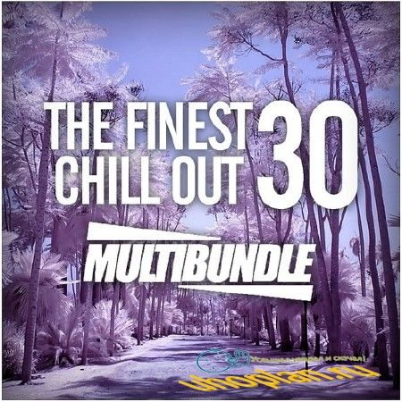 THE FINEST 30 CHILL OUT MULTIBUNDLE (2018)