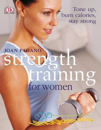 Joan Pagano.Strength training for women: Tone up, burn calories, stay strong