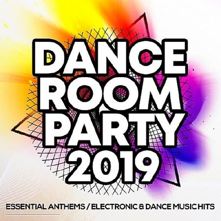 Dance Room Party 2019: Essential Anthems / Electronic & Dance Music Hits (2019) MP3