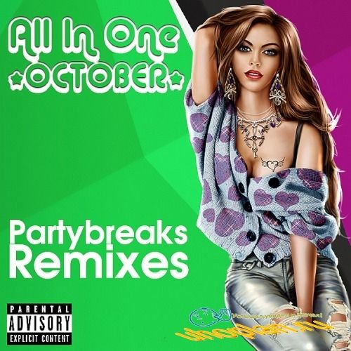 Partybreaks and Remixes - All In One October 005
