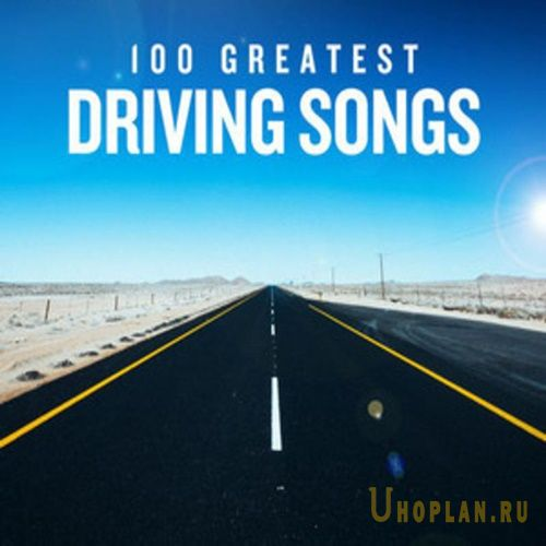 100 Greatest Driving Songs (2020)