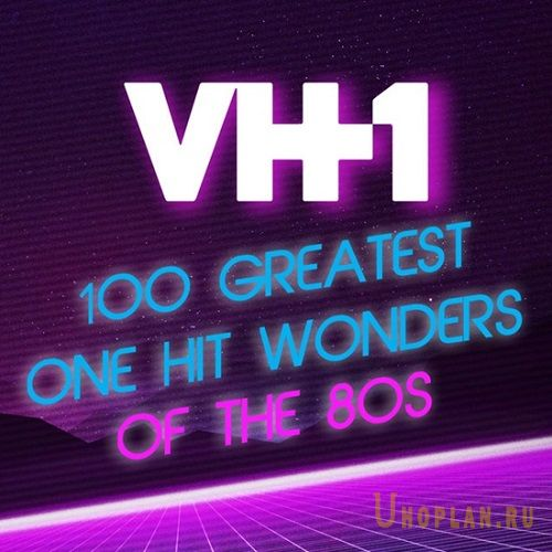 VH1 100 Greatest One Hit Wonders of the 80s (2020)
