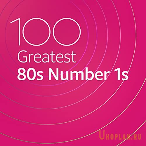 100 Greatest 80s Number 1s (2020)