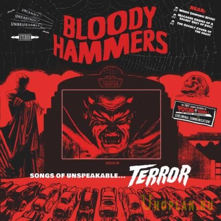 Bloody Hammers - Songs of Unspeakable Terror (2021)
